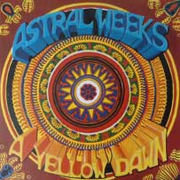 ASTRAL WEEKS A yellow dawn